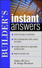 Builder's Instant Answers by Sidney M Levy