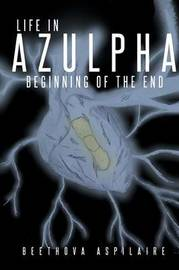 Life in Azulpha by Beethova Aspilaire
