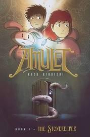 The Stonekeeper (Amulet #1) by Kazu Kibuishi
