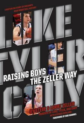 Raising Boys the Zeller Way by Steve Zeller