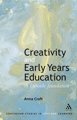 Creativity in the Early Years by Anna Craft