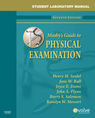 Student Laboratory Manual for Mosby's Guide to Physical Examination by Henry M Seidel