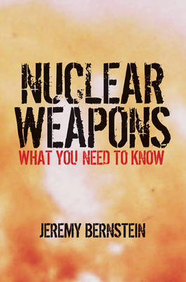 Nuclear Weapons by Jeremy Bernstein