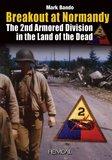 Breakout At Normandy: La 2nd Armored Division Dans la Lande Des Morts by Mark Bando