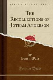 The Recollections of Jotham Anderson (Classic Reprint) by Henry Ware image