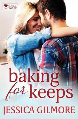Baking for Keeps by Jessica Gilmore image