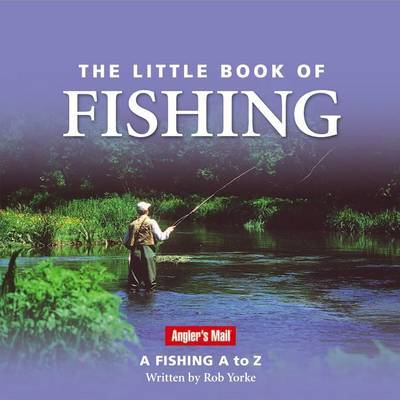 The Little Book of Fishing by Rob Yorke