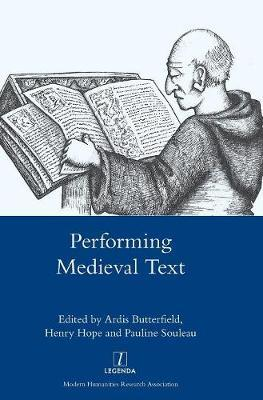 Performing Medieval Text by Henry Hope