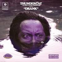 Drank by Thundercat + OG Ron C & The Chopstars