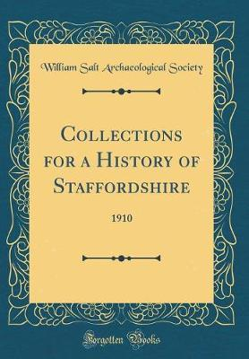 Collections for a History of Staffordshire by William Salt Archaeological Society