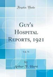 Guy's Hospital Reports, 1921, Vol. 71 (Classic Reprint) by Arthur F Hurst image