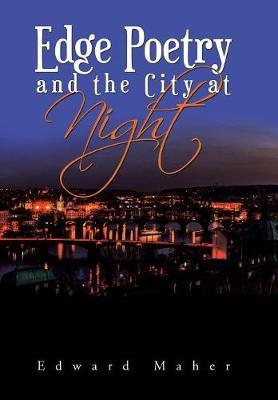 Edge Poetry and the City at Night by Edward Maher