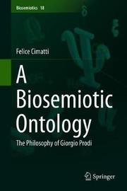 A Biosemiotic Ontology by Felice Cimatti