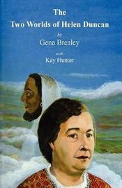 The Two Worlds of Helen Duncan by Gena Brealey