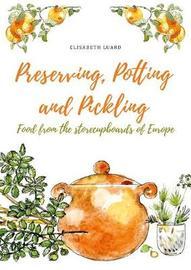 Preserving, Potting and Pickling by Elisabeth Luard