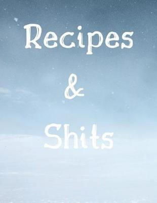 Recipes and Shits by Steve Roger