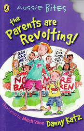 The Parents Are Revolting! by Danny Katz image