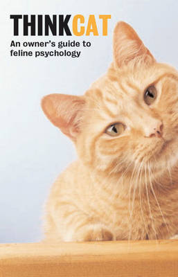 Think Cat: An Owner's Guide to Feline Psychology by David Taylor image
