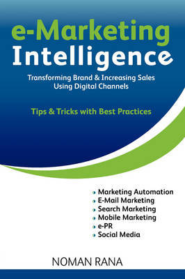 E-Marketing Intelligence - Transforming Brand and Increasing Sales - Tips and Tricks with Best Practices by Noman Rana image