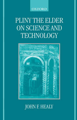 Pliny the Elder on Science and Technology by John F. Healy image