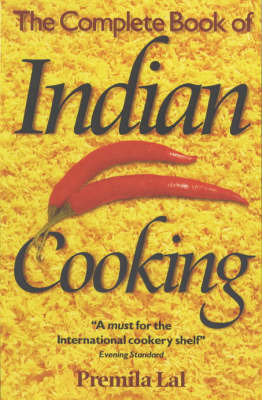 The Complete Book of Indian Cooking by Premila Lal