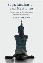 Yoga, Meditation, and Mysticism by Kenneth Rose