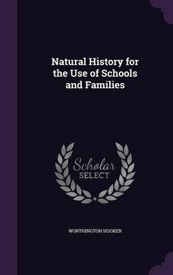 Natural History for the Use of Schools and Families by Worthington Hooker image