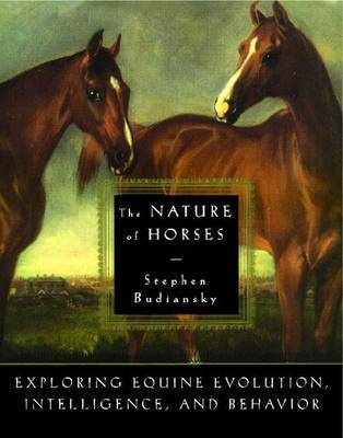 The Nature of Horses by Stephen Budiansky