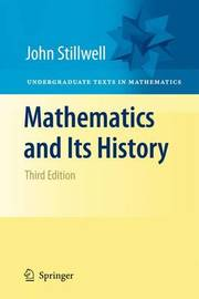 Mathematics and Its History by John Stillwell