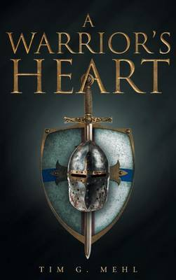 A Warrior's Heart by Tim G Mehl image