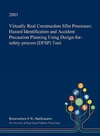 Virtually Real Construction Sfite Processes by Bonaventura H W Hadikusumo image
