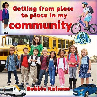 Getting from Place to Place in My Community by Bobbie Kalman image