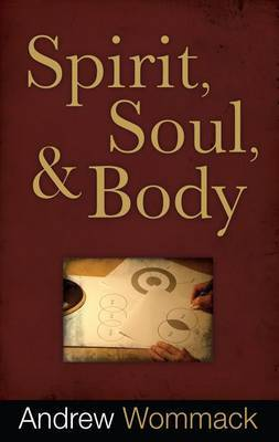 Spirit, Soul and Body by Andrew Wommack image
