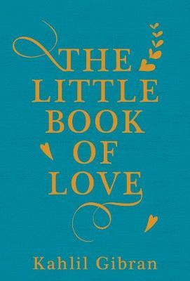 The Little Book of Love by Kahlil Gibran image