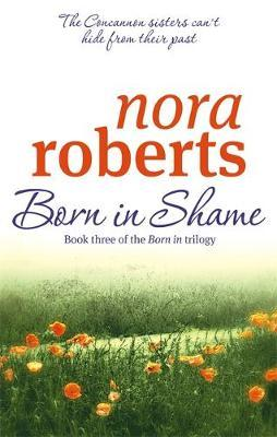 Born in Shame (Concannon Sisters Trilogy #3) by Nora Roberts image