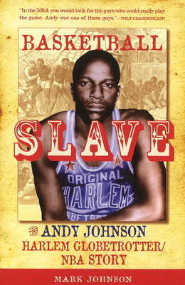 Basketball Slave by Mark Johnson