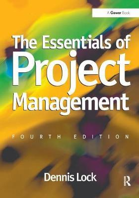 The Essentials of Project Management by Dennis Lock