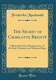 The Secret of Charlotte Bront� by Frederika MacDonald image