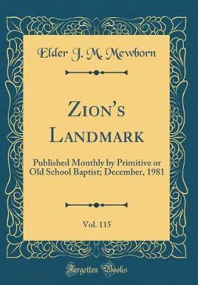 Zion's Landmark, Vol. 115 by Elder J M Mewborn