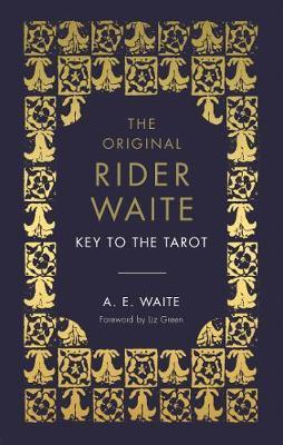 The Key To The Tarot by Arthur Edward Waite