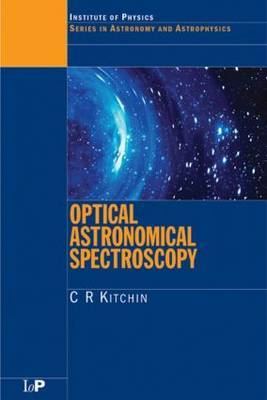 Optical Astronomical Spectroscopy by C.R. Kitchin image