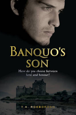 Banquo's Son by Tania Roxborogh