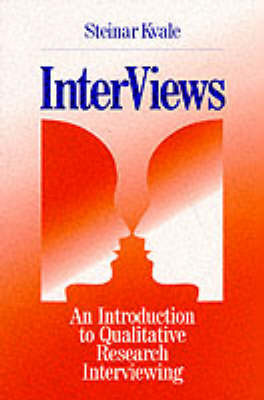 Inter Views: An Introduction to Qualitative Research Interviewing by Steinar Kvale