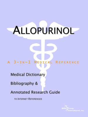 Allopurinol - A Medical Dictionary, Bibliography, and Annotated Research Guide to Internet References by ICON Health Publications
