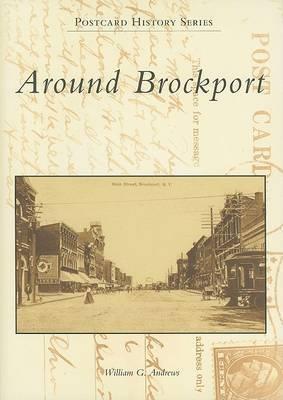Around Brockport by William G Andrews