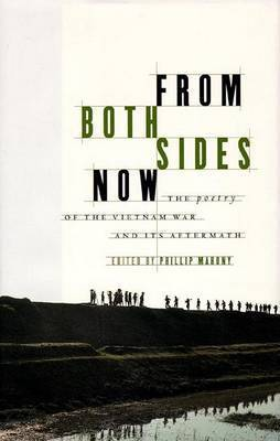 From Both Sides Now: The Poetry of the Vietnam War and Its Aftermath by Phillip Mahony