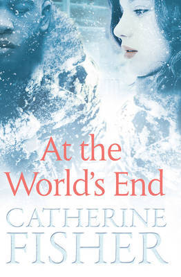At the World's End by Catherine Fisher image