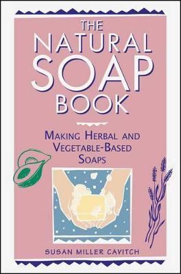 Natural Soap Book by ,Susan,Miller Cavitch