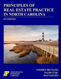 Principles of Real Estate Practice in North Carolina by Stephen Mettling