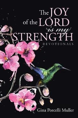 The Joy of the Lord Is My Strength by Gina Porcelli Muller image